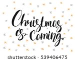 christmas is coming   greeting... | Shutterstock .eps vector #539406475