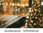 festive blurred backdrop of... | Shutterstock . vector #539456416
