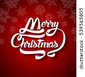 christmas greeting card text.... | Shutterstock . vector #539565805