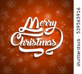 christmas greeting card text.... | Shutterstock . vector #539565916