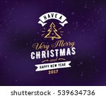 merry christmas and happy new... | Shutterstock .eps vector #539634736