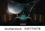 view from the cockpit spaceship.... | Shutterstock .eps vector #539774578