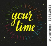 your time lettering. colorful... | Shutterstock .eps vector #539810686