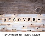 recovery from wooden letters on ... | Shutterstock . vector #539843305