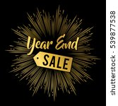year end sale banner in gold... | Shutterstock .eps vector #539877538