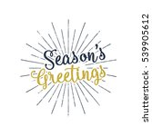 christmas greetings lettering ... | Shutterstock . vector #539905612