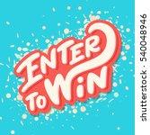 enter to win. banner for web.   Shutterstock .eps vector #540048946