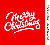 merry christmas  xmas lettering ... | Shutterstock .eps vector #540075232