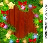 new year firtree needles... | Shutterstock .eps vector #540079942