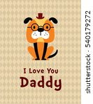 cute puppy dog i love you daddy ... | Shutterstock .eps vector #540179272