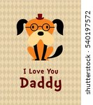 cute puppy dog i love you daddy ... | Shutterstock .eps vector #540197572