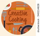 creative cooking  cooking... | Shutterstock .eps vector #540214828