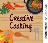 creative cooking  cooking... | Shutterstock .eps vector #540214858