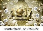 2017 happy new year with golden ... | Shutterstock .eps vector #540258022