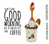 good morning rooster with coffee | Shutterstock .eps vector #540284596