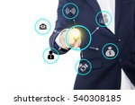 businessman touching virtual... | Shutterstock . vector #540308185