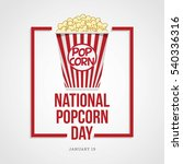 national popcorn day vector... | Shutterstock .eps vector #540336316