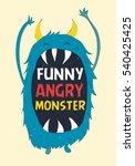 funny angry monster..t shirt... | Shutterstock .eps vector #540425425