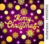 merry christmas hand lettering... | Shutterstock . vector #540553942