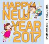 celebrates the new year 2017... | Shutterstock .eps vector #540603586