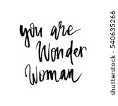 you are wonder woman. hand... | Shutterstock .eps vector #540635266