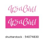 it's a girl  vector lettering | Shutterstock .eps vector #54074830