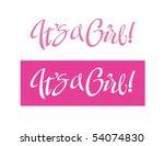 it's a girl  vector lettering | Shutterstock .eps vector #54074830