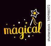 magical handwritten golden... | Shutterstock .eps vector #540988372