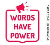 words have power. badge  stamp... | Shutterstock .eps vector #541311352