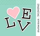 love poster with heart and... | Shutterstock .eps vector #541343962