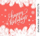 happy holidays greeting card... | Shutterstock .eps vector #541391176