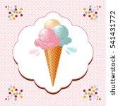 ice cream cone   ice cream... | Shutterstock . vector #541431772