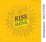 rise and shine. inspiring... | Shutterstock .eps vector #541717555