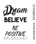 dream  believe  be positive  do ... | Shutterstock .eps vector #541884112