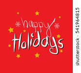 happy holidays. handwritten... | Shutterstock .eps vector #541964815