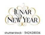 lunar new year. handwritten...   Shutterstock .eps vector #542428036