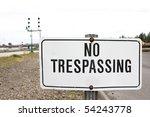 A No Trespassing Sign Next To...
