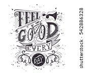 feel good every day. ... | Shutterstock .eps vector #542886328