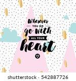 wherever you go  go with all... | Shutterstock .eps vector #542887726
