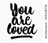 you are loved quote. ink hand... | Shutterstock .eps vector #543148756