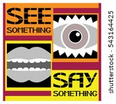 Poster See Something Say...
