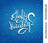 happy holidays lettering on... | Shutterstock .eps vector #543438628