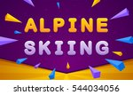 alpine skiing banner. triangle... | Shutterstock .eps vector #544034056