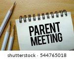 parent meeting text written on... | Shutterstock . vector #544765018