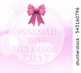 goodbye 2016 welcome 2017 words ... | Shutterstock . vector #545160796