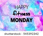 fitness motivation qoutes | Shutterstock . vector #545392342
