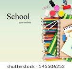 school supplies. | Shutterstock . vector #545506252