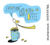 everything gets better with... | Shutterstock .eps vector #545959786
