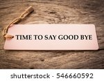 time to say good bye message... | Shutterstock . vector #546660592