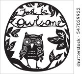 just be owlsome. paper and... | Shutterstock .eps vector #547029922
